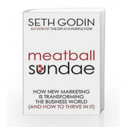 Meatball Sundae: How new marketing is transforming the business world (and how to thrive in it) by Seth Godin Book-9780749929480