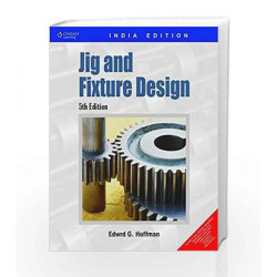 Jig and Fixture Design by Edward Hoffman Book-9788131505533