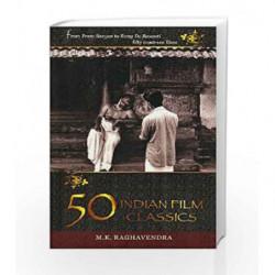 50 Indian Film Classics by RAGHAVENDRA M K Book-9788172238667