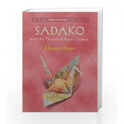Sadako and the Thousand Paper Cranes (Puffin Modern Classics) by Eleanor Coerr / Ronald Himler Book-9780142401132