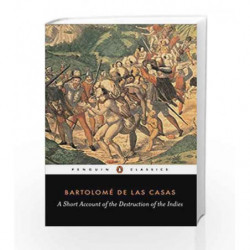 A Short Account of the Destruction of the Indies (Penguin Classics) by Lascasas, B Book-9780140445626