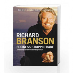 Business Stripped Bare: Adventures of a Global Entrepreneur by RICHARD BRANSON Book-9780753516942