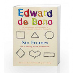Six Frames: For Thinking About Information by Bono, Edward De Book-9780091924195