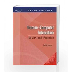 Human--Computer Interaction: Basics and Practice by Serengul Smith-Atakan Book-9788131512470
