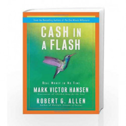 Cash in a Flash: Real Money in No Time by Mark Victor Hansen Book-9780307453310