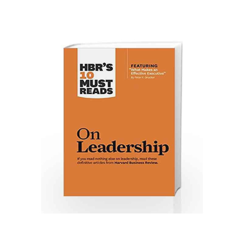 Hbr S 10 Must Reads On Leadership Harvard Business Review Must Reads By Na Buy Online Hbr S 10 Must Reads On Leadership Harvard Business Review Must Reads First Edition 3 January 2011 Book At