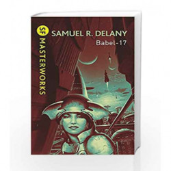 Babel-17 (S.F. Masterworks) by Samuel R. Delany Book-9780575094208