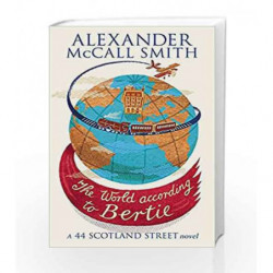 The World According To Bertie (44 Scotland Street) by Alexander McCall Smith Book-9780349120539