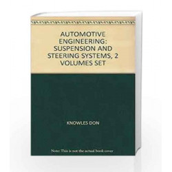 Automotive Engineering: Suspension And Steering Systems, 2 Volumes Set by Knowles Don Book-9788131513064