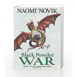 Black Powder War (The Temeraire Series, Book 3) by Naomi Novik Book-9780007219179