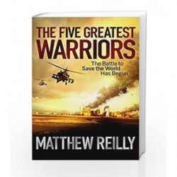The Five Greatest Warriors (Jack West Series) by Matthew Reilly Book-9781409103127