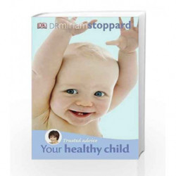 Trusted Advice Your Healthy Child by Stoppard, Miriam Book-9781405356503