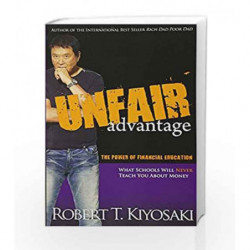 Unfair Advantage: The Power of Financial Education by KIYOSAKI ROBERT T Book-9781612680101