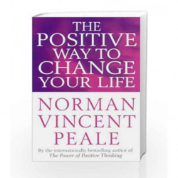 Positive Way to Change Your Life by PEALE VINCENT N Book-9781400024124