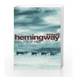 Green Hills Of Africa (Arrow Classic S.) by HEMINGWAY ERNEST Book-9780099909200