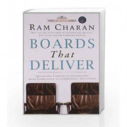 Boards that Deliver: Advancing Corporate Governance from Compliance to Competitive Advantage by Charan, Ram Book-9788126523849