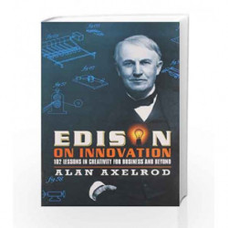 Edison on Innovation: 102 Lessons in Creativity for Business and Beyond by Axelrod, Alan Book-9788126519576