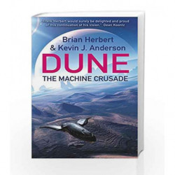 The Machine Crusade: Legends of Dune 2 by BRIAN HERBERT & KEVIN J ANDERSON Book-9780340823354