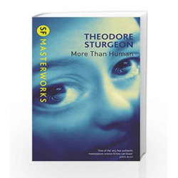 More Than Human (S.F. Masterworks) by STURGEON THEODORE Book-9781857988529