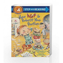 How Not to Babysit Your Brother (Step into Reading) by Catherina Hapka Book-9780375828560