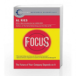 Focus: The Future of Your Company Depends on It (Collins Business Essentials) by RIES AL Book-9780060799908