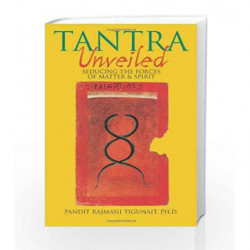 Tantra Unveiled: Seducing the Forces of Matter and Spirit by TIGUNAIT PANDIT Book-9780893891589