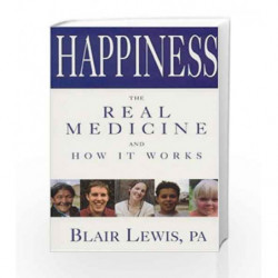 Happiness: The Real Medicine and How it Works by LEWIS BLAIR Book-9780893892456