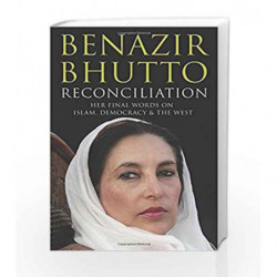 Reconciliation: Islam, Democracy and the West by Benazir Bhutto Book-9781847393197