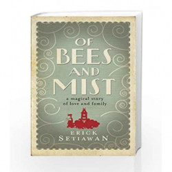 Of Bees and Mist by Erick Setiawan Book-