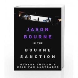 Robert Ludlum's The Bourne Sanction (JASON BOURNE) by Eric Van Lustbader Book-9781409117650