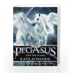 Pegasus and the Flame: Book 1 by Kate O'Hearn Book-9780340997406