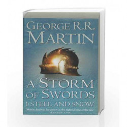 A Storm of Sword: Steel and Snow: Steel And Snow Book 3 Part 1 (A Song of Ice and Fire) by George R.R. Martin Book-9780006479901