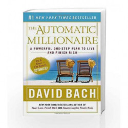The Automatic Millionaire: A Powerful One-Step Plan to Live and Finish Rich by David Bach Book-9780767923828