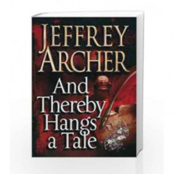 And Thereby Hangs a Tale by Jeffrey Archer Book-9780330513685