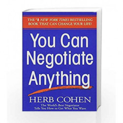 You Can Negotiate Anything: The World's Best Negotiator Tells You How To Get What You Want by Herb Cohen Book-9780553281095