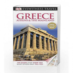 DK Eyewitness Travel Guide: Greece, Athens & the Mainland by Marc Dubin Book-9781405360685