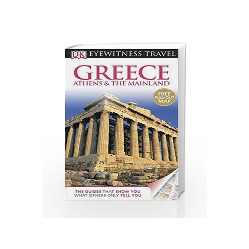 Athens /& the Mainland Greece DK Eyewitness Travel Guide