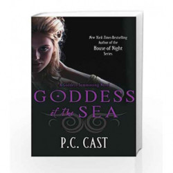 Goddess Of The Sea (A Goddess Summoning Novel) by P. C. Cast Book-9780749953669