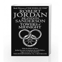 Towers Of Midnight: Book 13 (Wheel of Time - Old Edition) by Robert Jordan Book-9781841498690