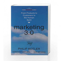 Marketing 3.0: From Products to Customers to the Human Spirit by Philip Kotler Book-9788126526192
