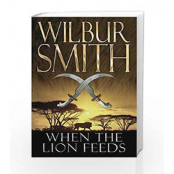 When the Lion Feeds (The Courtneys of Africa Series) by Wilbur Smith Book-9780330505765