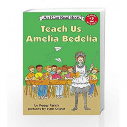 Teach Us Amelia Bedelia (I Can Read Level 2) by Peggy Parish Book-9780060511142