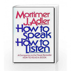 How to Speak How to Listen by Mortimer J. Adler Book-9780684846477