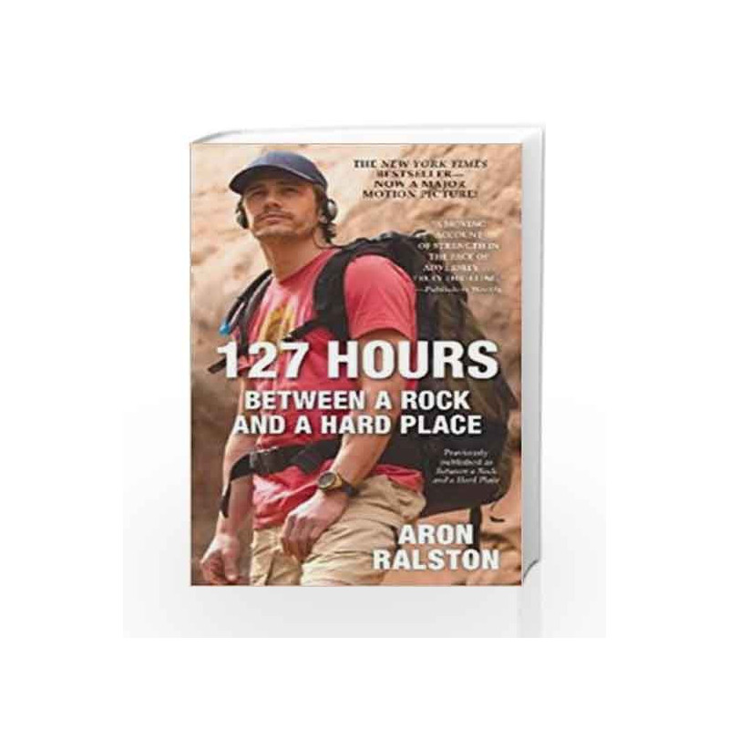 127 Hours: Between a Rock and a Hard Place by Aron Ralston Book-9781451617702