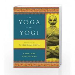 The Yoga of the Yogi by Kausthub Desikachar Book-9780865477537