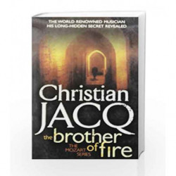 The Brother of Fire (THE MOZART SERIES) by Christian Jacq Book-9781416526636