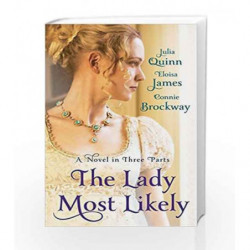The Lady Most Likely: A Novel in Three Parts by Julia Quinn Book-9780749957766