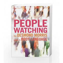 Peoplewatching: The Desmond Morris Guide to Body Language by Desmond Morris Book-9780099429784