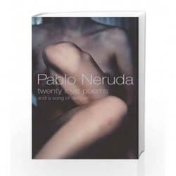 Twenty Love Poems: And A Song Of Despair by Pablo Neruda Book-9780224074414