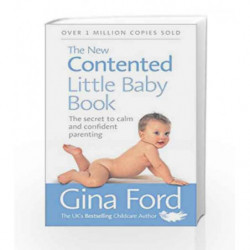 The New Contented Little Baby Book: The Secret to Calm and Confident Parenting by Gina Ford Book-9780091912697